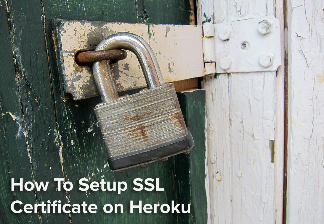 How To Setup Ssl Certificate On Heroku Namecheap Ssl