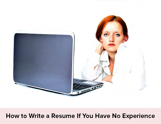 How to Write a Resume If You Have No Experience
