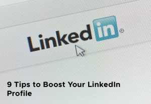 9 Tips to Make Your LinkedIn Profile Stand Out