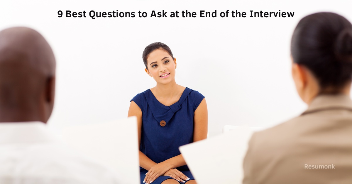 9 Best Questions To Ask At The End Of The Interview